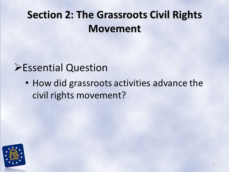 Section 2: The Grassroots Civil Rights Movement