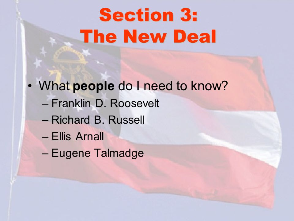 Section 3: The New Deal What people do I need to know