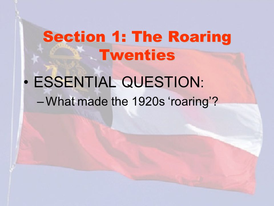 Section 1: The Roaring Twenties