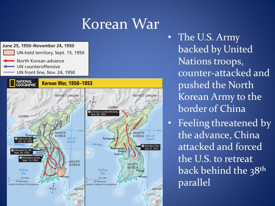 Korean War The U.S. Army backed by United Nations troops, counter-attacked and pushed the North Korean Army to the border of China.