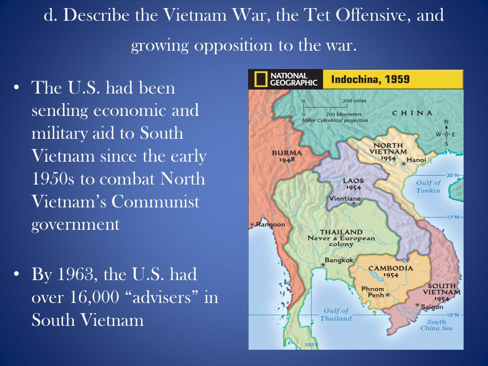 d. Describe the Vietnam War, the Tet Offensive, and growing opposition to the war.