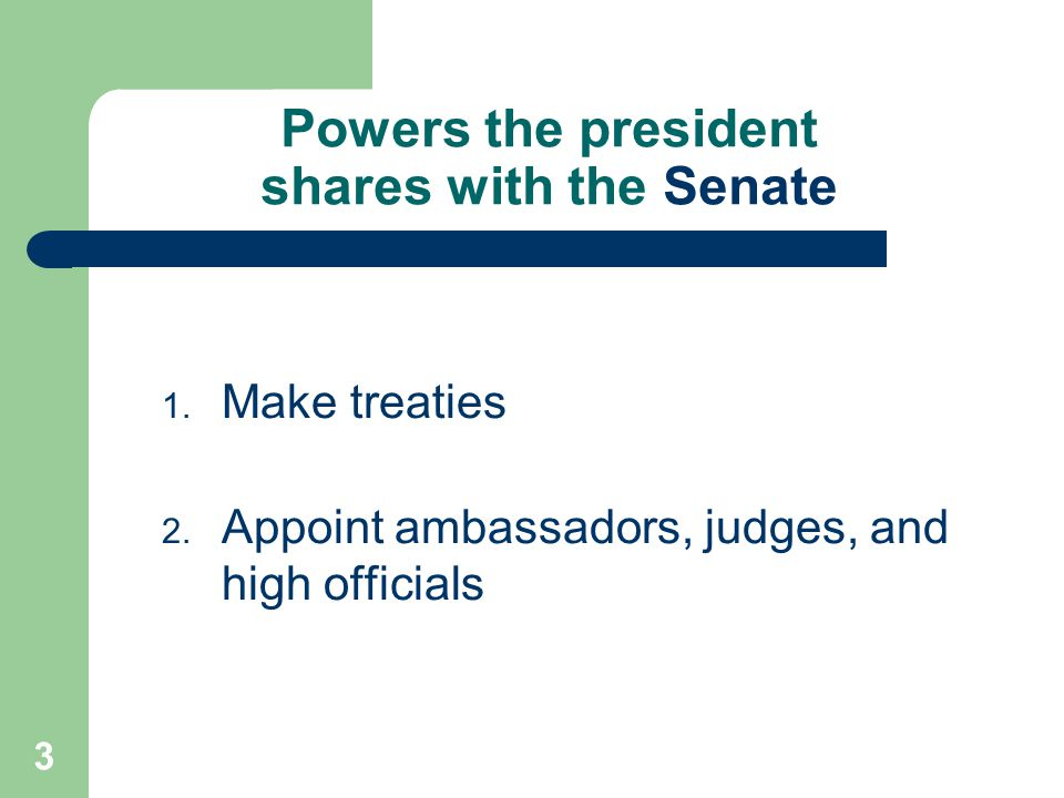 Powers the president shares with the Senate