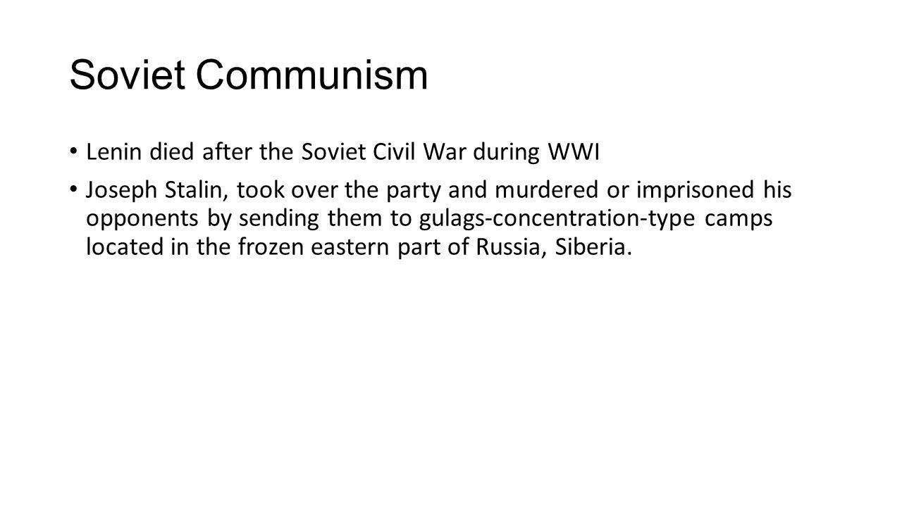 Soviet Communism Lenin died after the Soviet Civil War during WWI