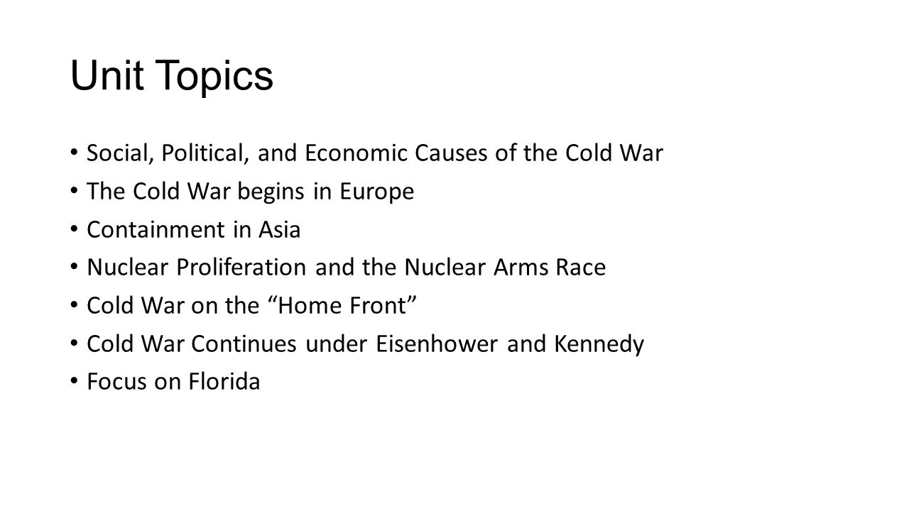 Unit Topics Social, Political, and Economic Causes of the Cold War