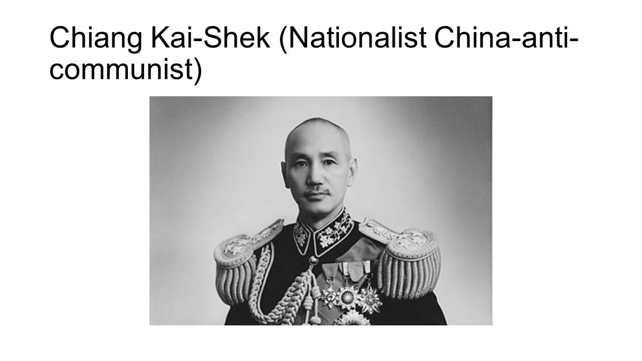 Chiang Kai-Shek (Nationalist China-anti-communist)