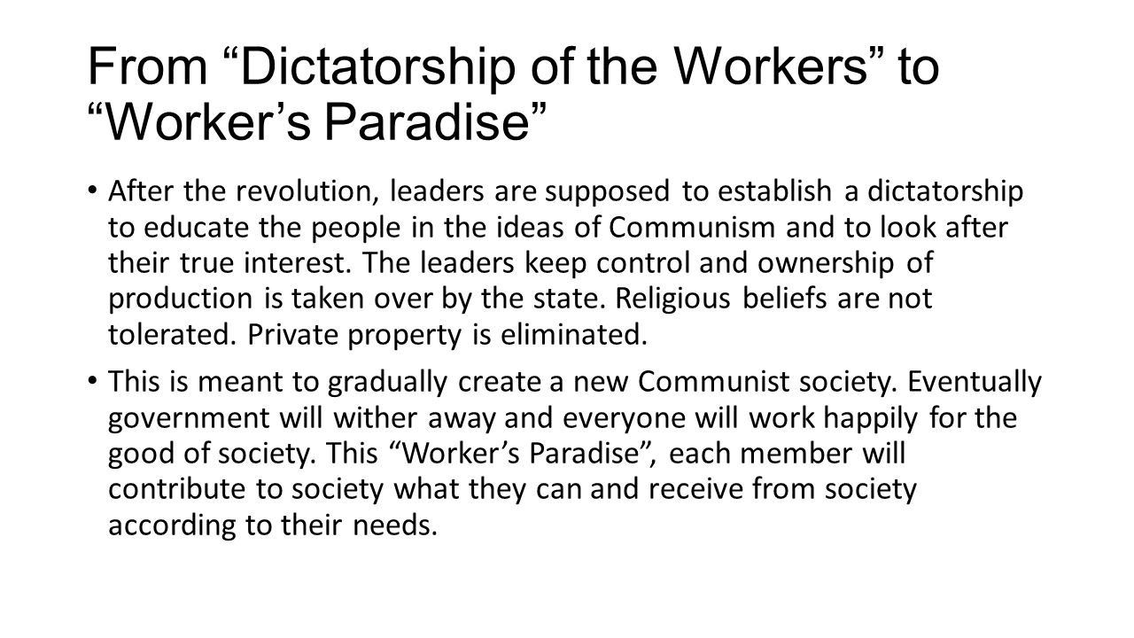 From Dictatorship of the Workers to Worker's Paradise