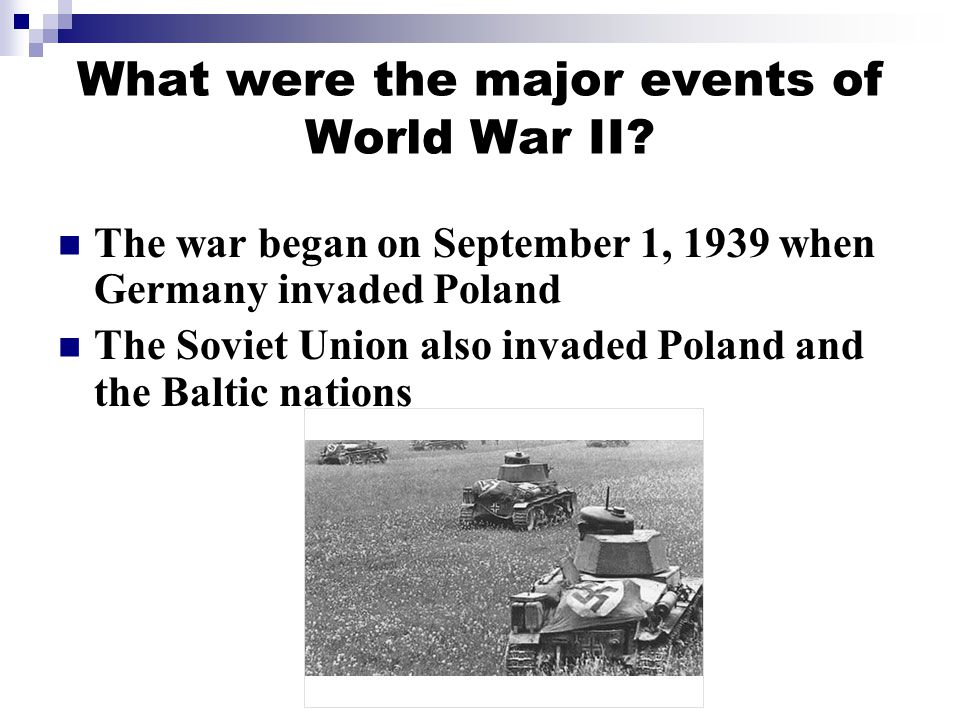 What were the major events of World War II