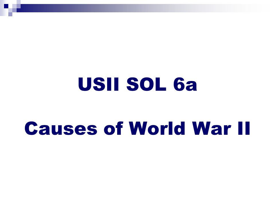 USII SOL 6a Causes of World War II
