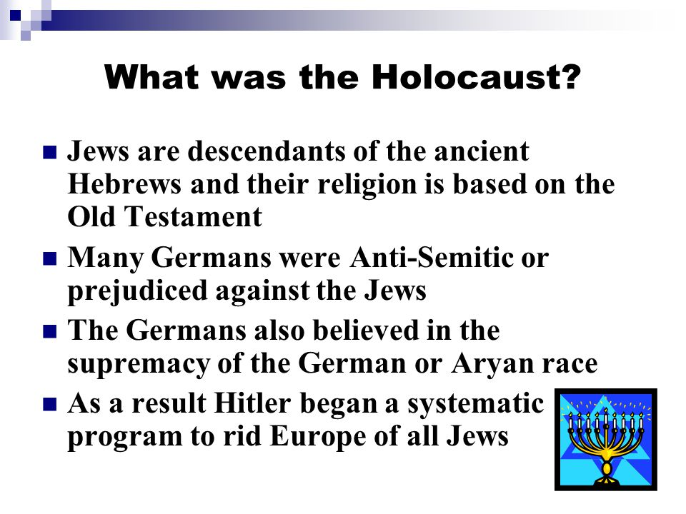 What was the Holocaust Jews are descendants of the ancient Hebrews and their religion is based on the Old Testament.