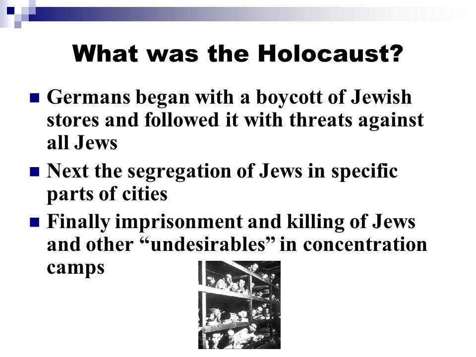 What was the Holocaust Germans began with a boycott of Jewish stores and followed it with threats against all Jews.