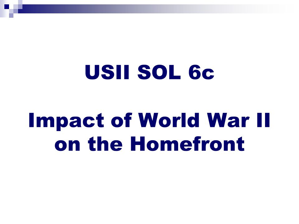 USII SOL 6c Impact of World War II on the Homefront