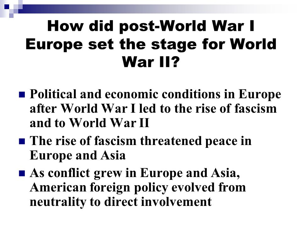 How did post-World War I Europe set the stage for World War II