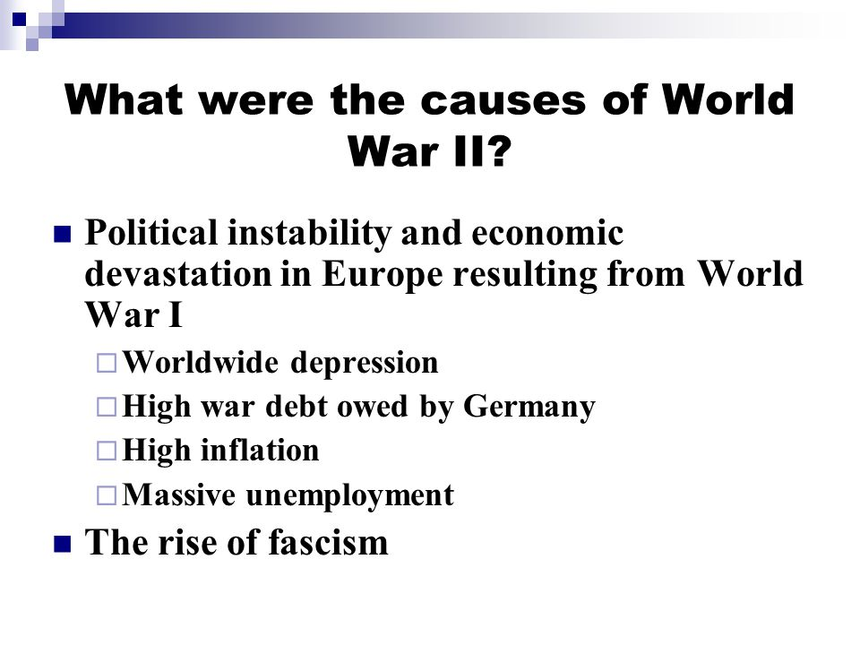 What were the causes of World War II