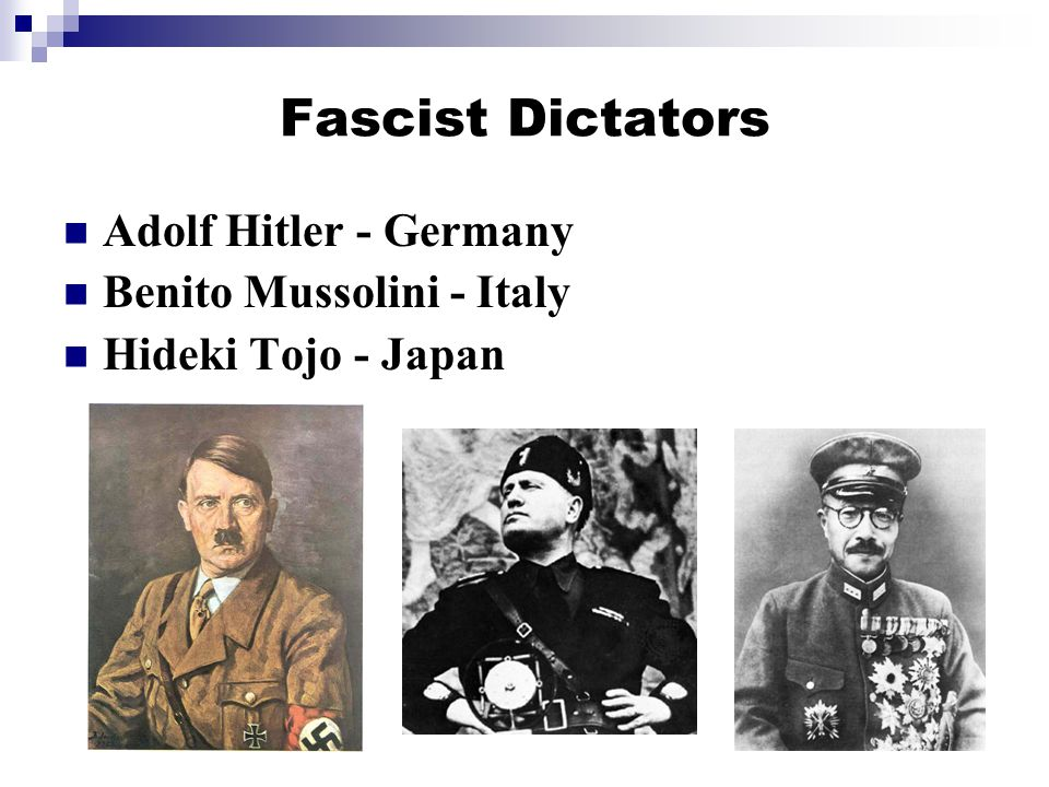 Fascist Dictators Adolf Hitler - Germany Benito Mussolini - Italy