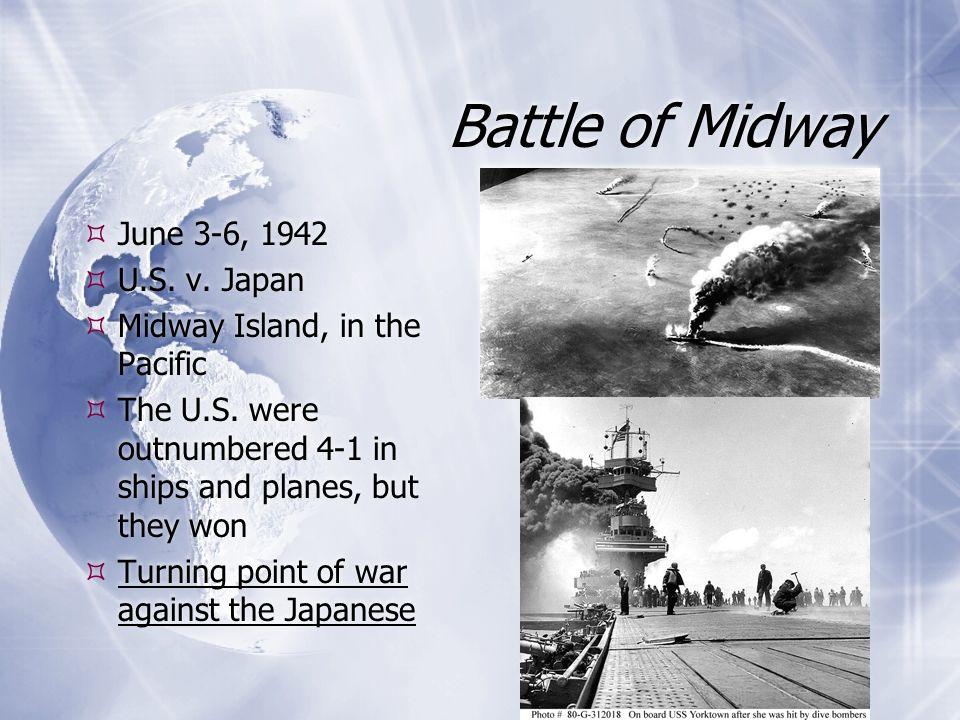 Battle of Midway June 3-6, 1942 U.S. v. Japan