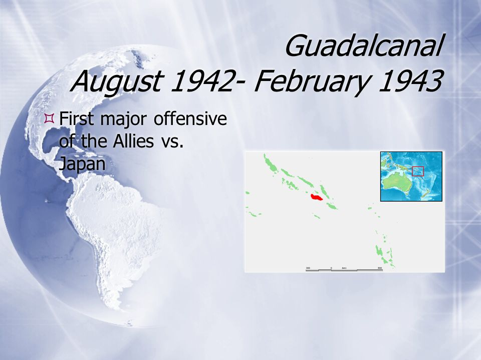 Guadalcanal August 1942- February 1943