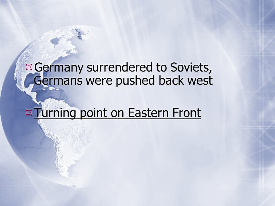 Germany surrendered to Soviets, Germans were pushed back west