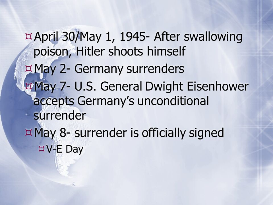April 30/May 1, 1945- After swallowing poison, Hitler shoots himself