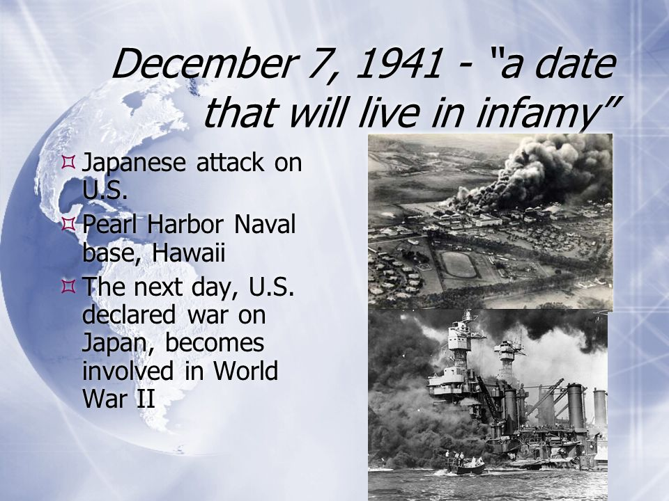 December 7, 1941 - a date that will live in infamy