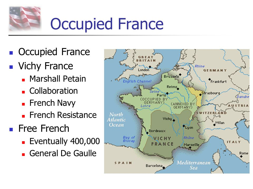 Occupied France Occupied France Vichy France Free French