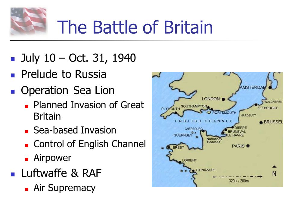 The Battle of Britain July 10 – Oct. 31, 1940 Prelude to Russia