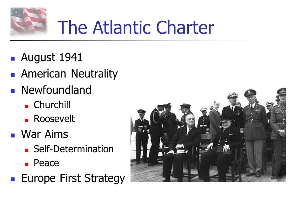 The Atlantic Charter August 1941 American Neutrality Newfoundland