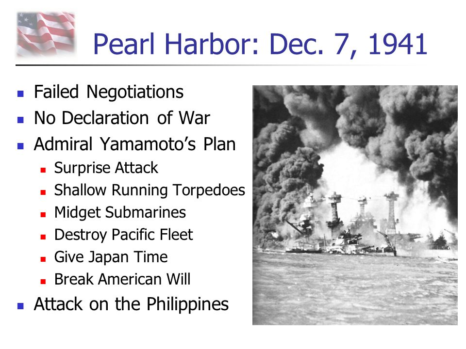 Pearl Harbor: Dec. 7, 1941 Failed Negotiations No Declaration of War