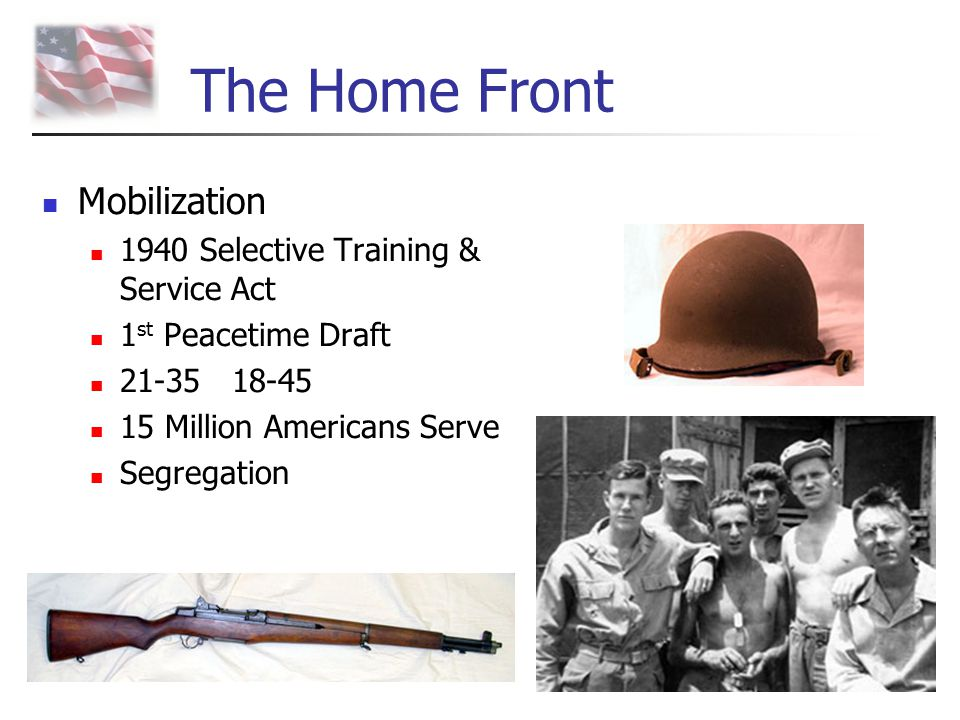 The Home Front Mobilization 1940 Selective Training & Service Act