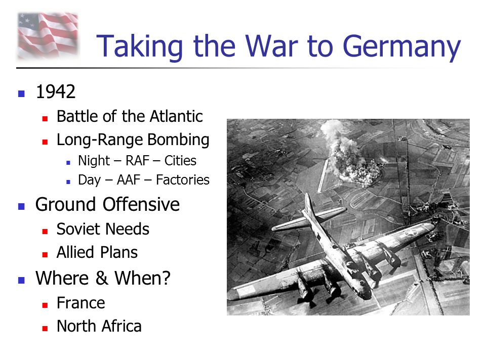 Taking the War to Germany