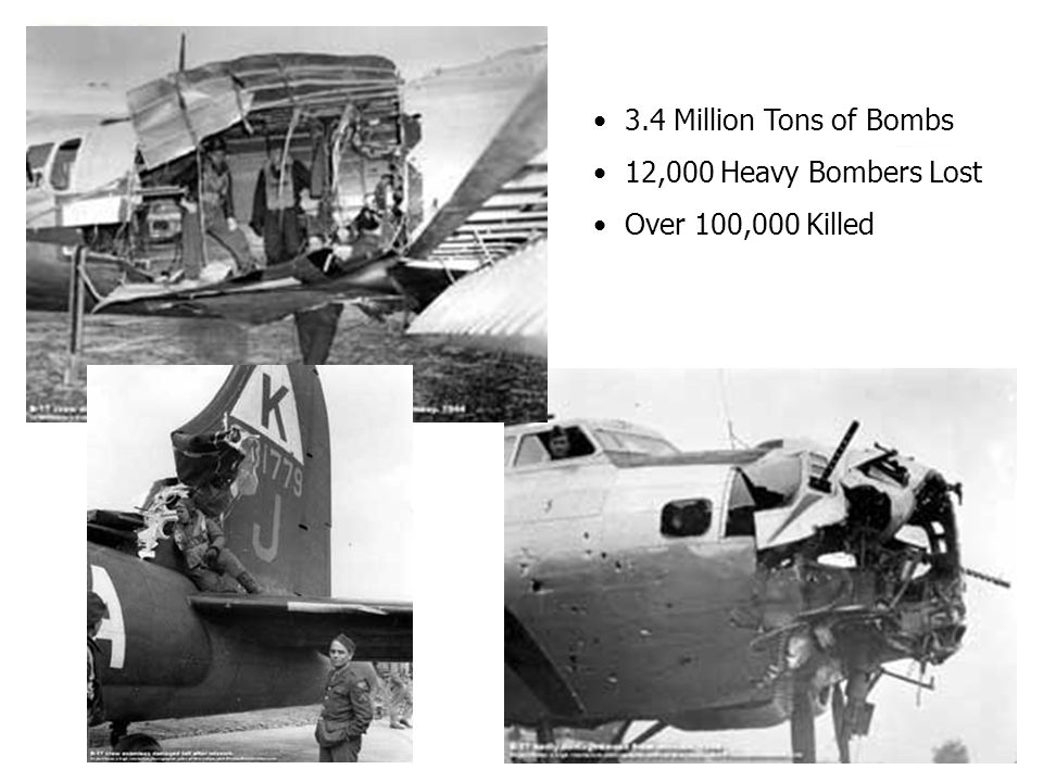 3.4 Million Tons of Bombs 12,000 Heavy Bombers Lost Over 100,000 Killed