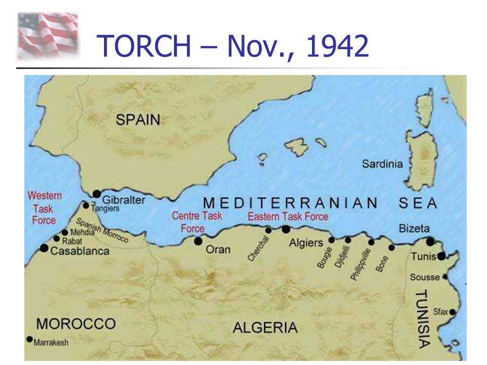 TORCH – Nov., 1942