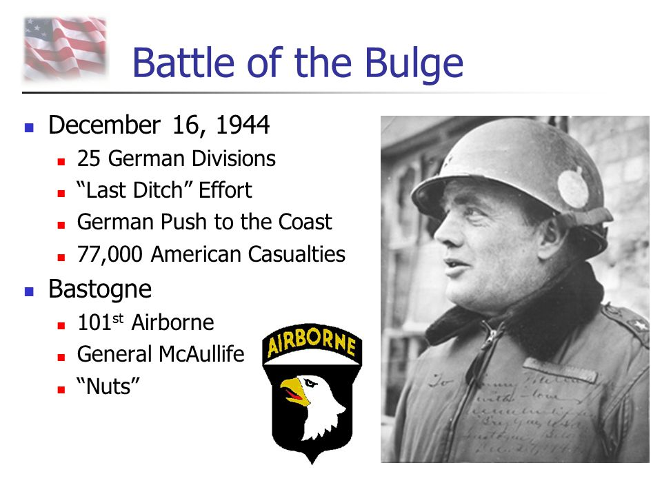 Battle of the Bulge December 16, 1944 Bastogne 25 German Divisions