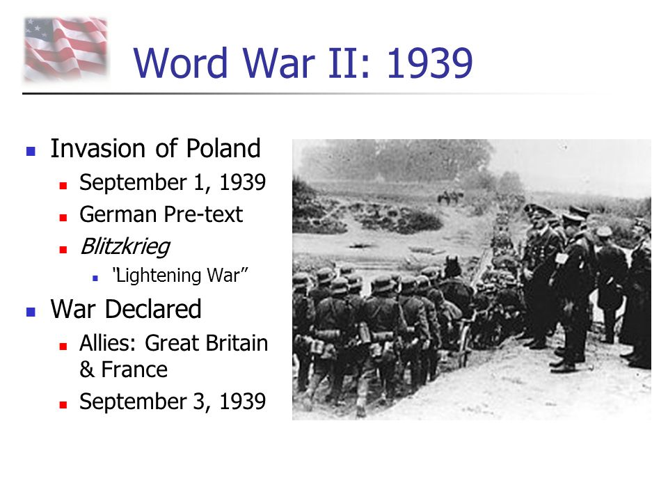Word War II: 1939 Invasion of Poland War Declared September 1, 1939