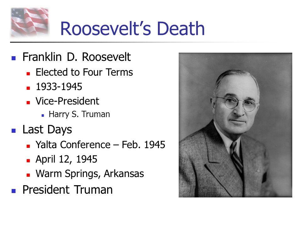 Roosevelt's Death Franklin D. Roosevelt Last Days President Truman