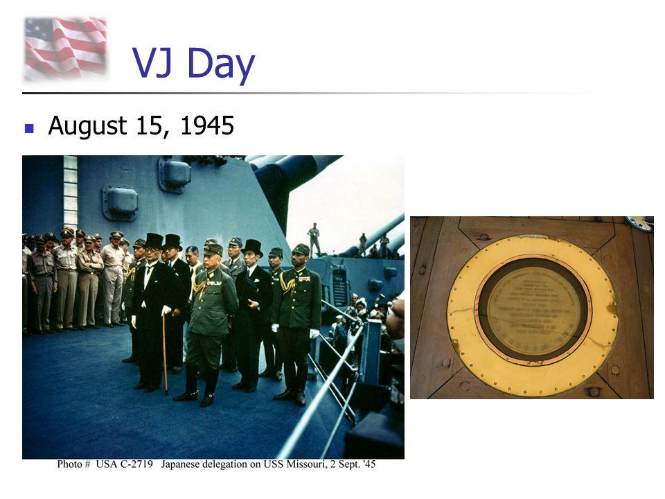 VJ Day August 15, 1945