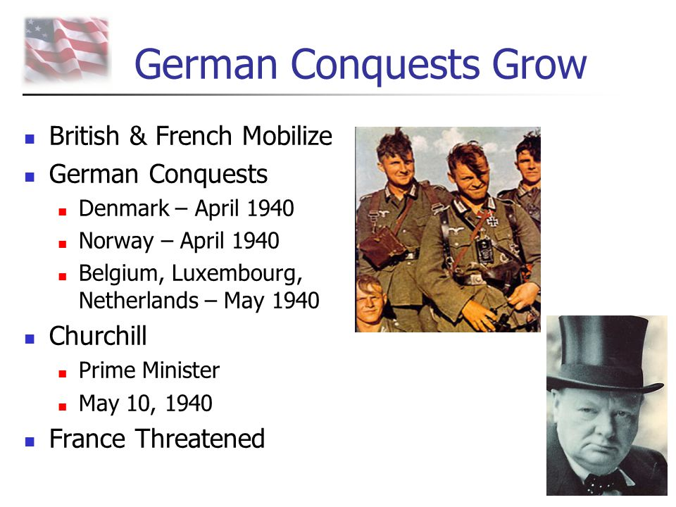 German Conquests Grow British & French Mobilize German Conquests