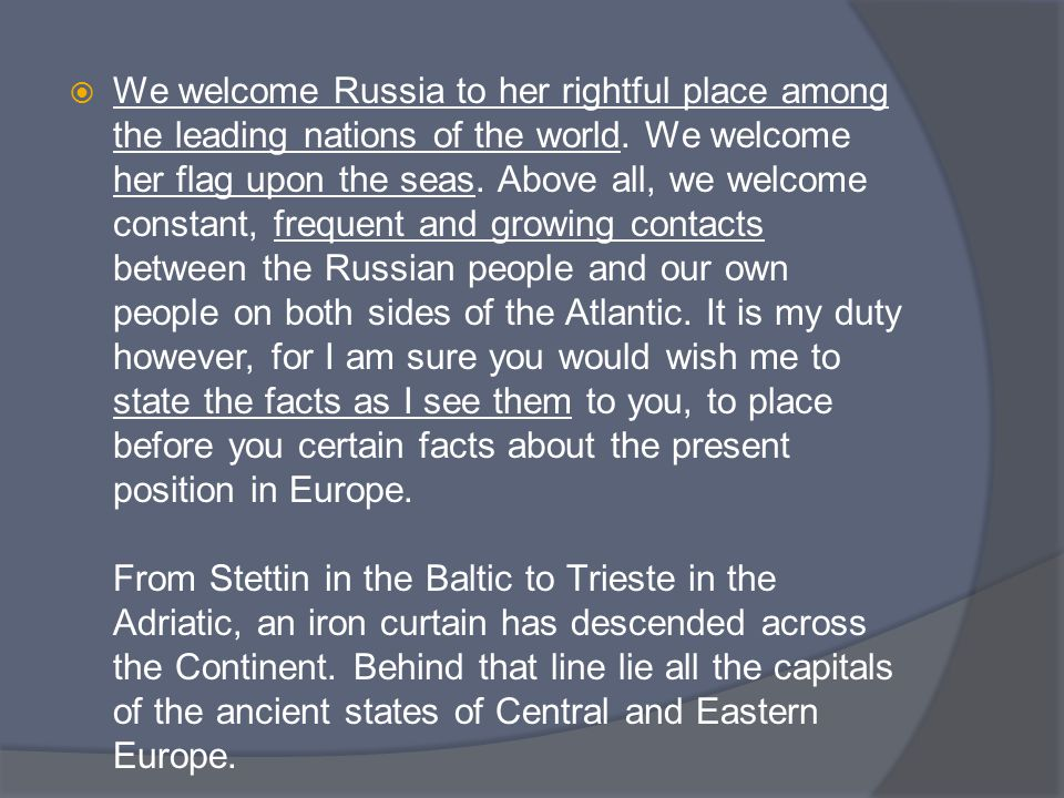 We welcome Russia to her rightful place among the leading nations of the world.