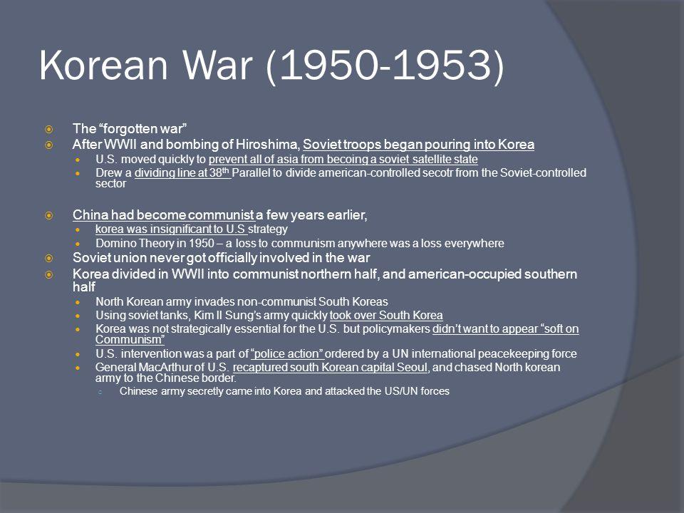 Korean War (1950-1953) The forgotten war