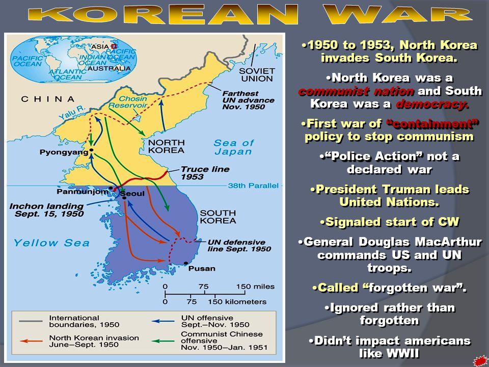 KOREAN WAR 1950 to 1953, North Korea invades South Korea.