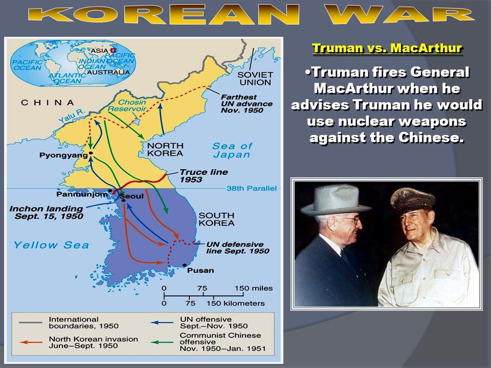 KOREAN WAR Truman vs. MacArthur.
