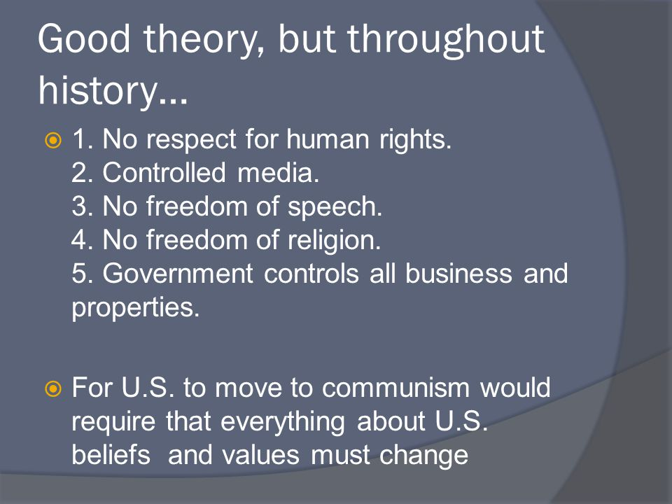 Good theory, but throughout history…
