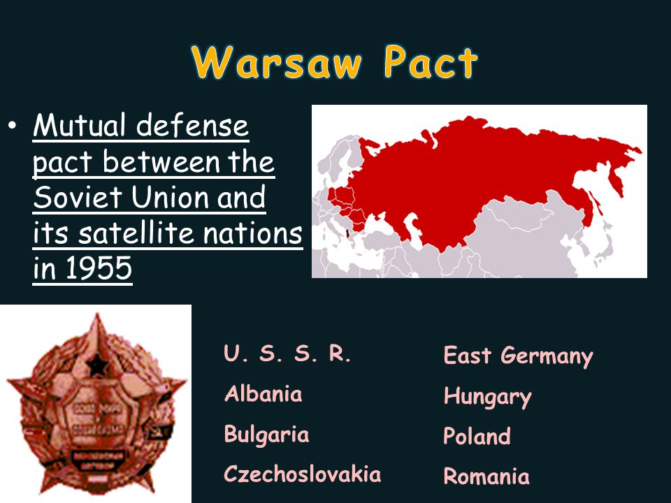 Warsaw Pact Mutual defense pact between the Soviet Union and its satellite nations in 1955. U. S. S. R.