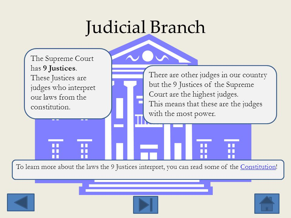 Judicial Branch The Supreme Court has 9 Justices.