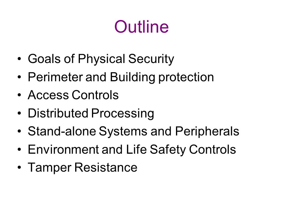 Outline Goals of Physical Security Perimeter and Building protection