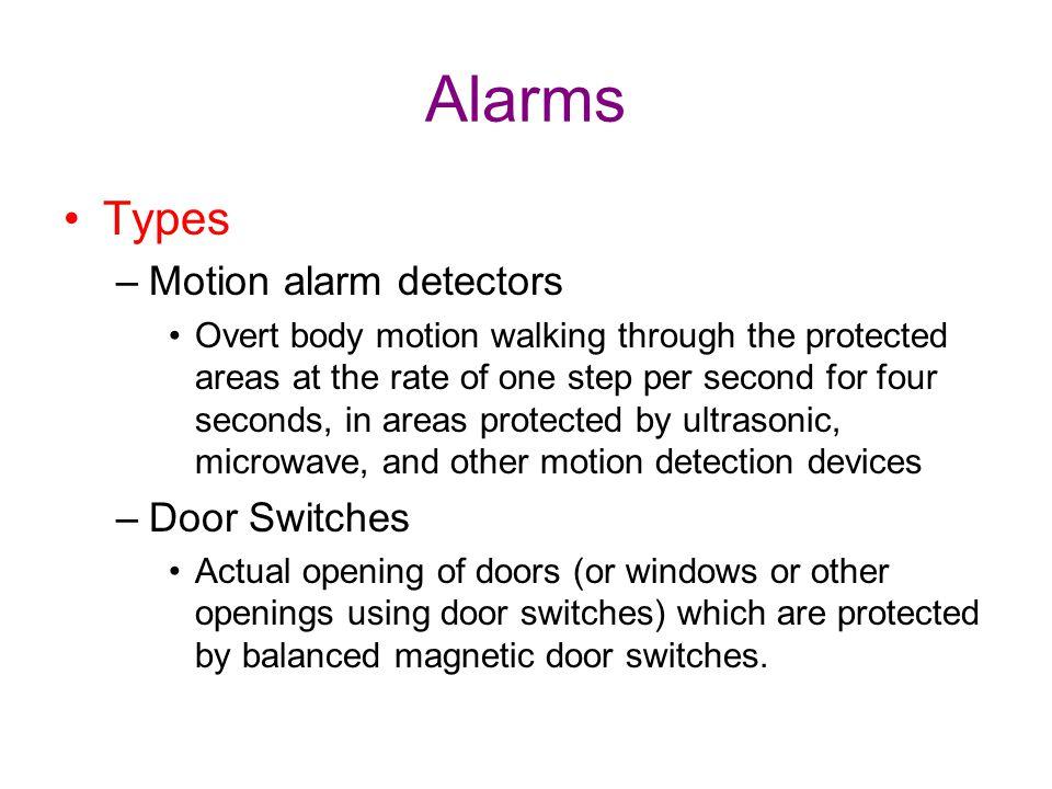 Alarms Types Motion alarm detectors Door Switches