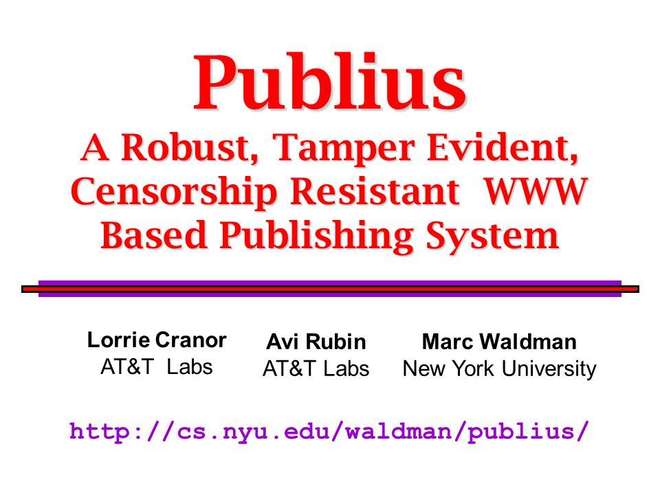 Publius A Robust, Tamper Evident, Censorship Resistant WWW Based Publishing System