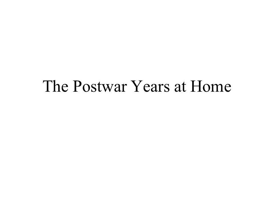 The Postwar Years at Home