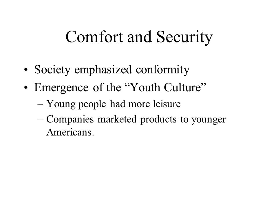 Comfort and Security Society emphasized conformity