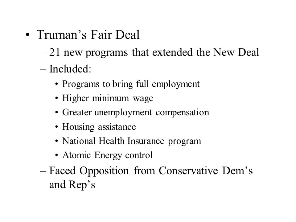 Truman's Fair Deal 21 new programs that extended the New Deal