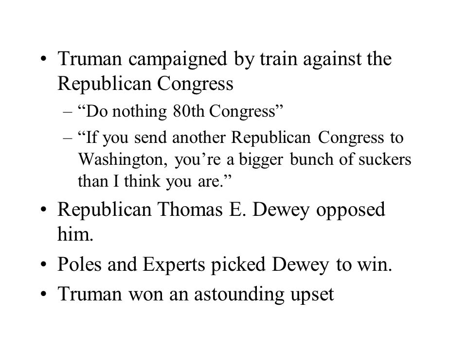 Truman campaigned by train against the Republican Congress